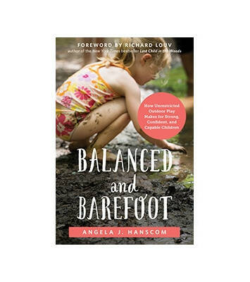 Balanced and Barefoot - Angela J Hanscom