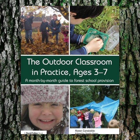 The Outdoor Classroom IN PRACTICE, Ages 3-7yrs