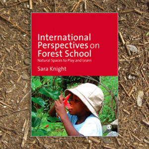 International Perspectives on Forest School - Sara Knight
