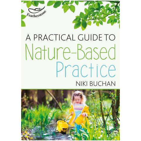 A Practical Guide to Nature Based Practice