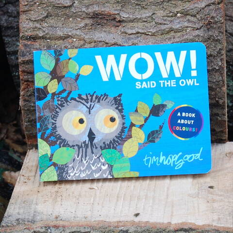 Wow! said the Owl - Tim Hopgood