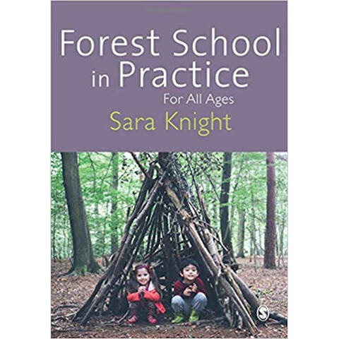 Forest School in Practice - Sara Knight