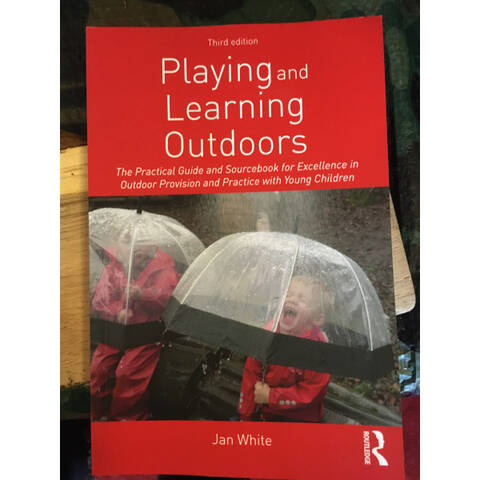 Playing and Learning Outdoors - Jan White
