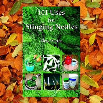 101 Uses for Stinging Nettles - Piers M Warren