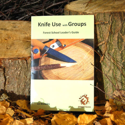 Forest School Leader's Guide - Knife Use with Groups