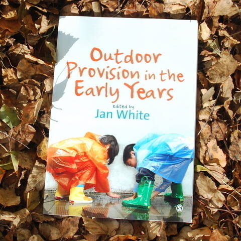 Outdoor Provision in the Early Years - Jan White